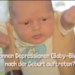Depressionen nach der Geburt (Baby-Blues)